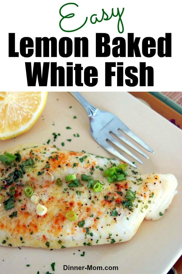Easy Lemon Baked White Fish uses basa, tilapia or any type of white fish. It's a quick and easy recipe that is spectacular flaked into fish tacos or over salad greens too! #lemonbakedwhitefish #seafoodrecipe