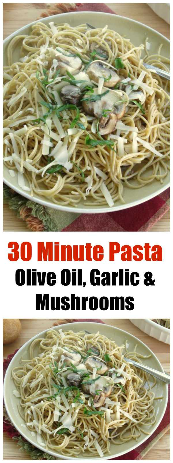 Pasta oglio olio - Whole wheat pasta with olive oil, garlic, mushrooms and optional freshly grated Parmesan cheese - Easy, healthy, vegetarian dinner recipe that uses no cream!