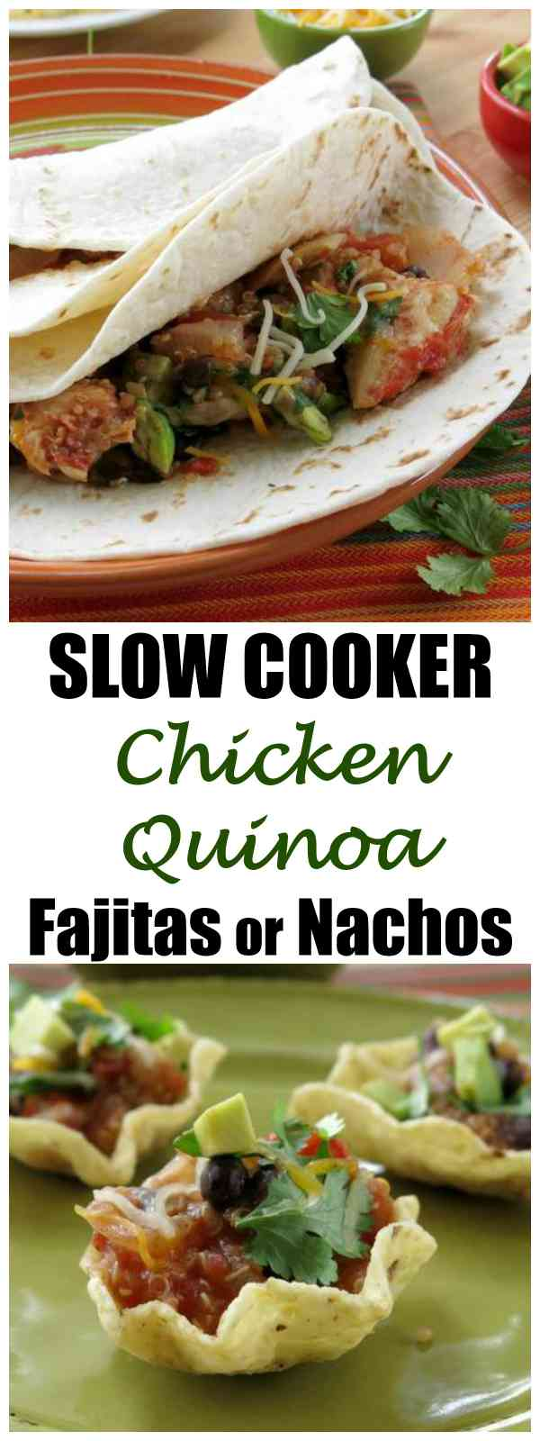 Slow Cooker Chicken Quinoa Nachos or Fajitas Recipe