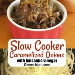 Graphic for Pinterest with top showing Slow Cooker Caramelized Onions in bowl and bottom showing onions in a crock-pot