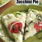Crustless Zucchini Pie Recipe Pin