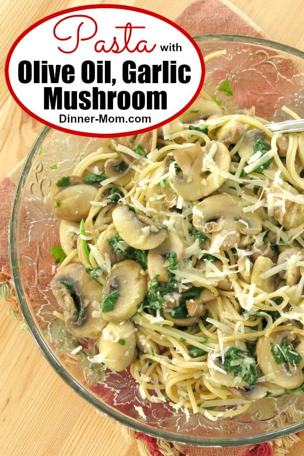 Pasta with olive oil, garlic, mushrooms and Parmesan cheese is an easy, healthy, vegetarian dinner recipe with no cream! #pastawitholiveoil #pastarecipes #mushrooms