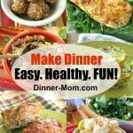 Collage Pin with text that says Make Dinner easy, healthy, fun.