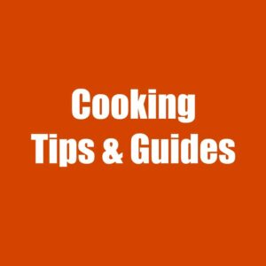 Cooking Tips and Guides