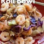 Shrimp Egg Roll Bowl Pin
