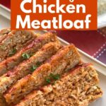 Platter with chicken meatloaf with title of recipe.