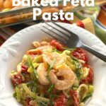 Low-carb Baked Feta Pasta and Shrimp in a bowl.
