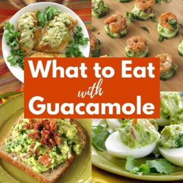 What to eat with guacamole picture collage