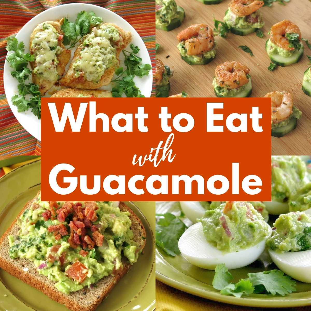 What to eat with guacamole picture collage.